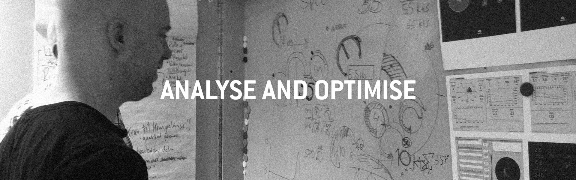 Analyse and Optimise